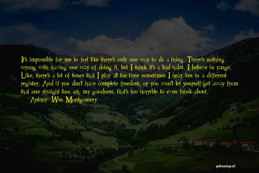 Let Me Do My Thing Quotes By Wes Montgomery