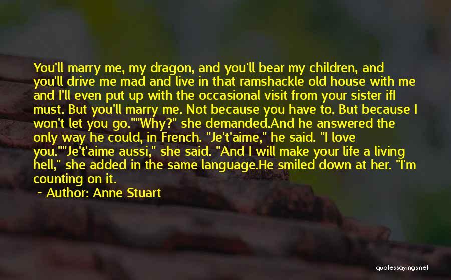 Let Me Down Quotes By Anne Stuart