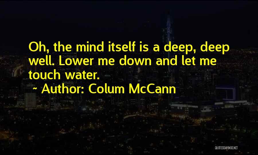 Let Me Down Quotes By Colum McCann