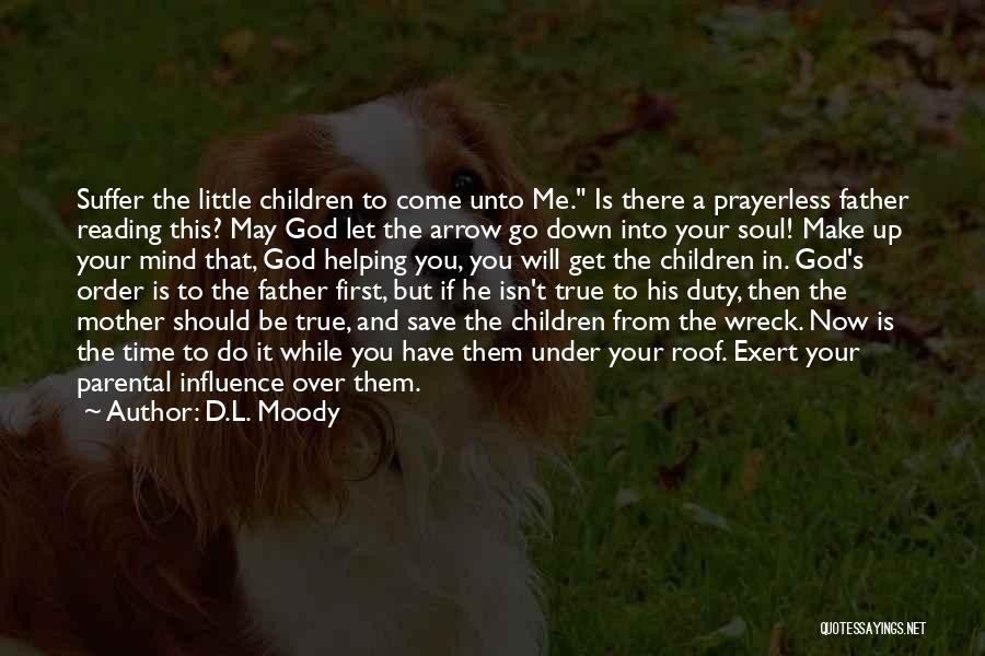 Let Me Down Quotes By D.L. Moody