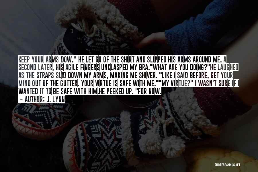 Let Me Down Quotes By J. Lynn