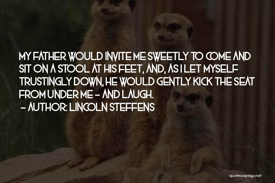 Let Me Down Quotes By Lincoln Steffens