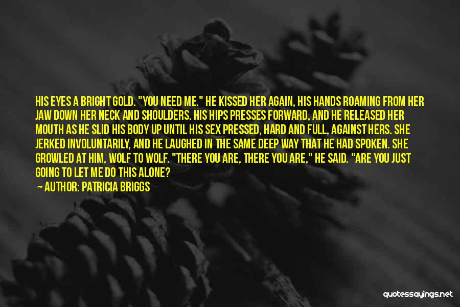 Let Me Down Quotes By Patricia Briggs