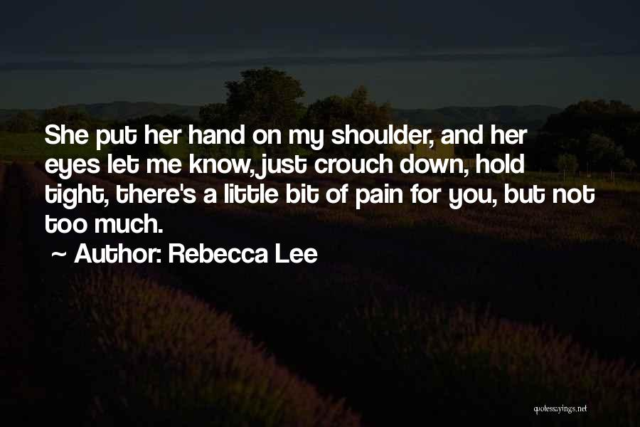 Let Me Down Quotes By Rebecca Lee