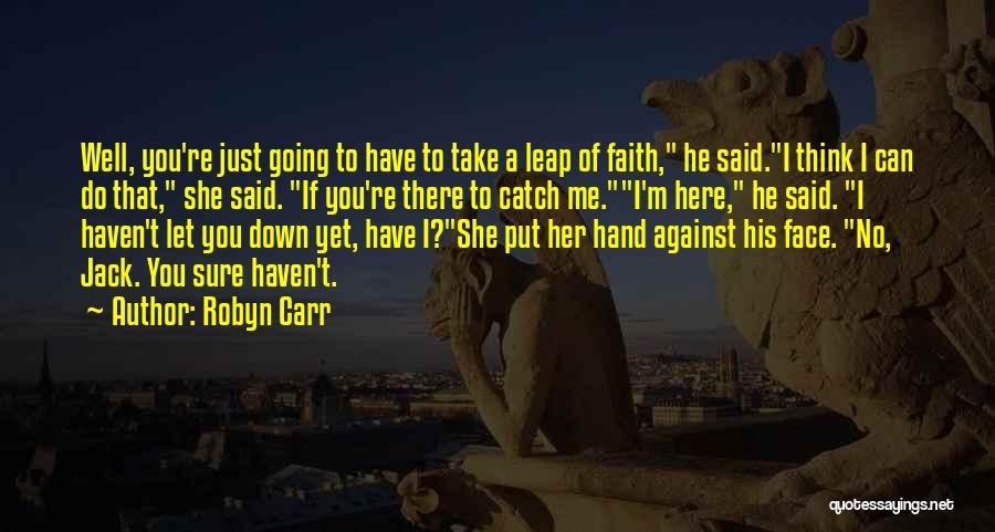 Let Me Down Quotes By Robyn Carr