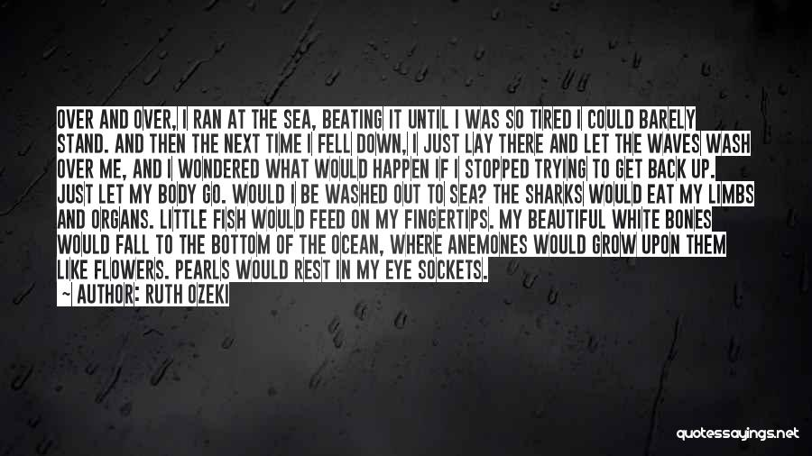 Let Me Down Quotes By Ruth Ozeki