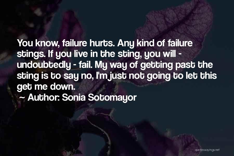 Let Me Down Quotes By Sonia Sotomayor