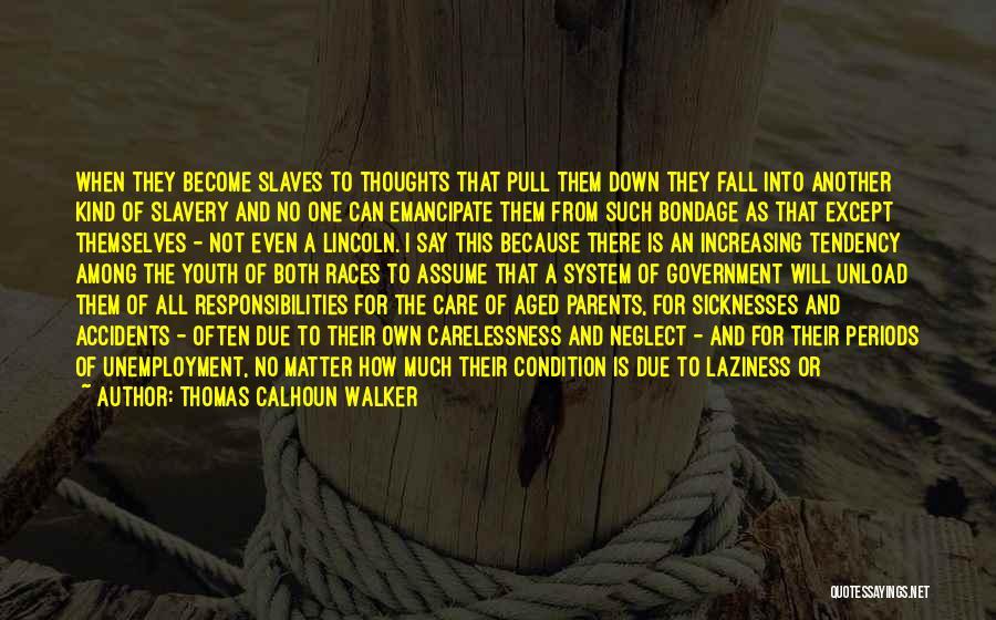 Let Me Down Quotes By Thomas Calhoun Walker