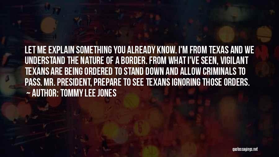 Let Me Down Quotes By Tommy Lee Jones