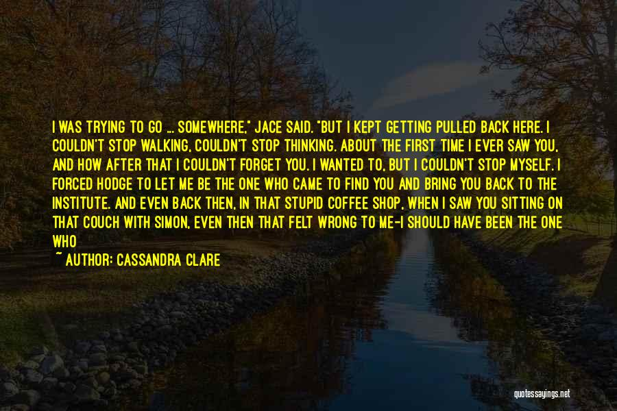 Let Me Find Myself Quotes By Cassandra Clare