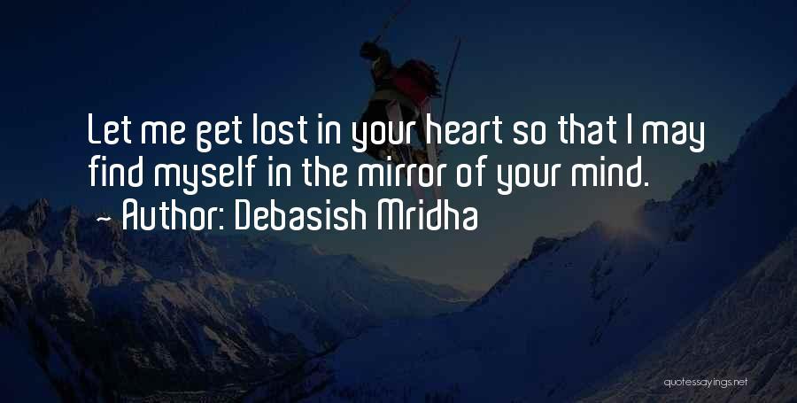 Let Me Find Myself Quotes By Debasish Mridha