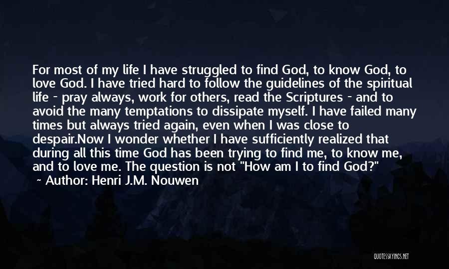 Let Me Find Myself Quotes By Henri J.M. Nouwen