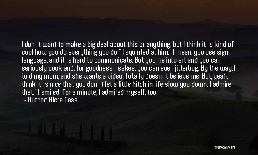 Let Me Find Myself Quotes By Kiera Cass