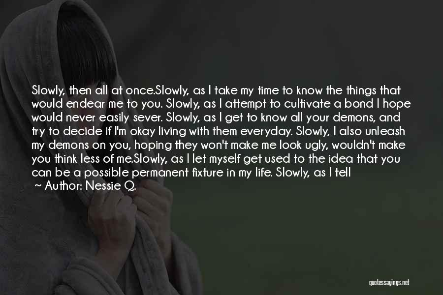 Let Me Find Myself Quotes By Nessie Q.