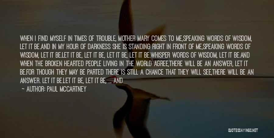 Let Me Find Myself Quotes By Paul McCartney