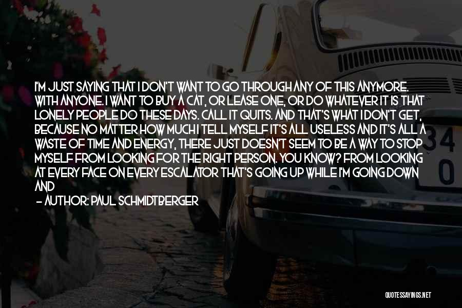 Let Me Find Myself Quotes By Paul Schmidtberger
