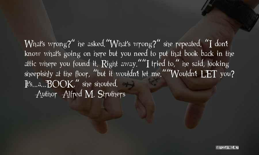 Let Me In Book Quotes By Alfred M. Struthers