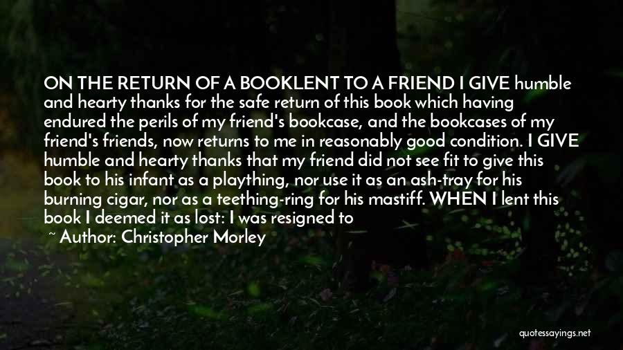 Let Me In Book Quotes By Christopher Morley