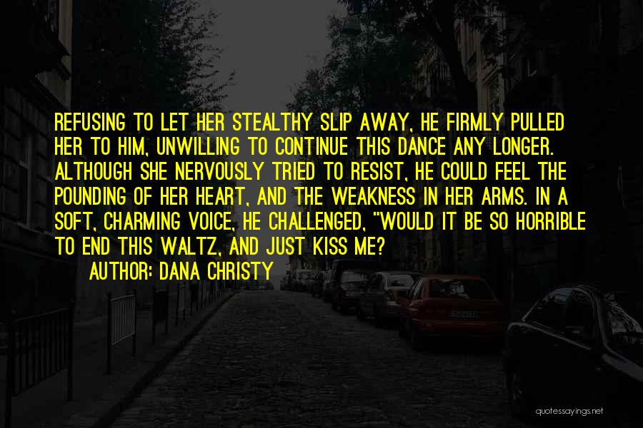 Let Me In Book Quotes By Dana Christy