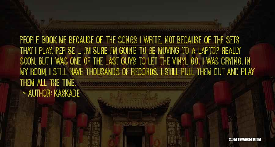 Let Me In Book Quotes By Kaskade