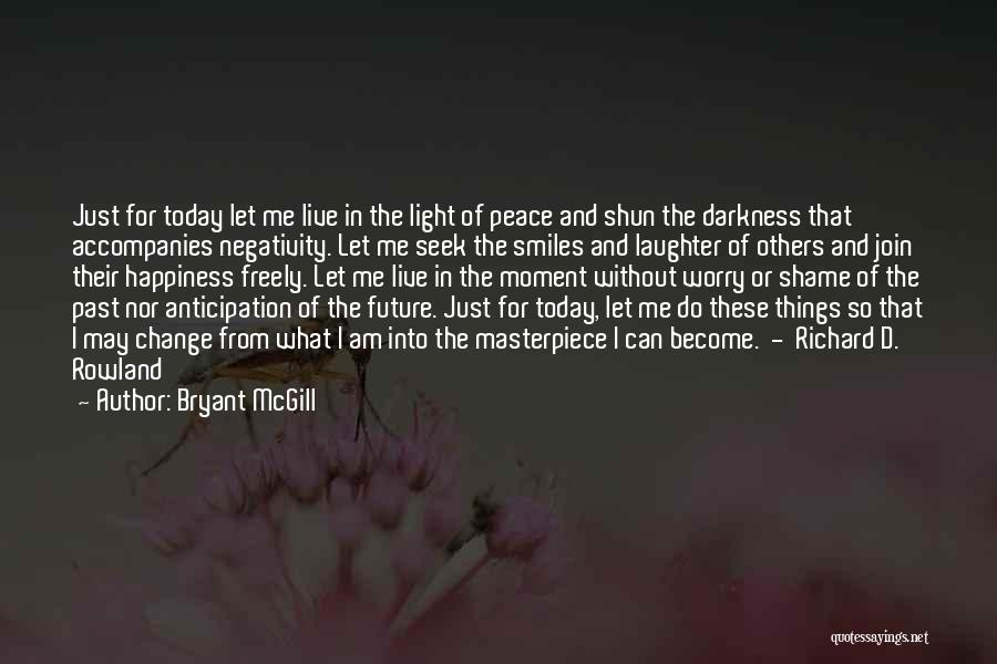 Let Me Live In Peace Quotes By Bryant McGill