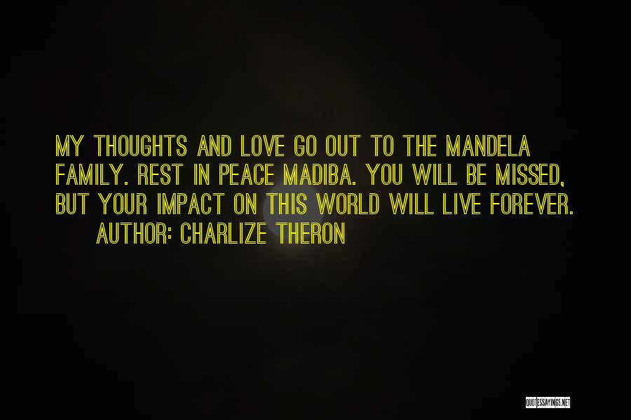 Let Me Live In Peace Quotes By Charlize Theron