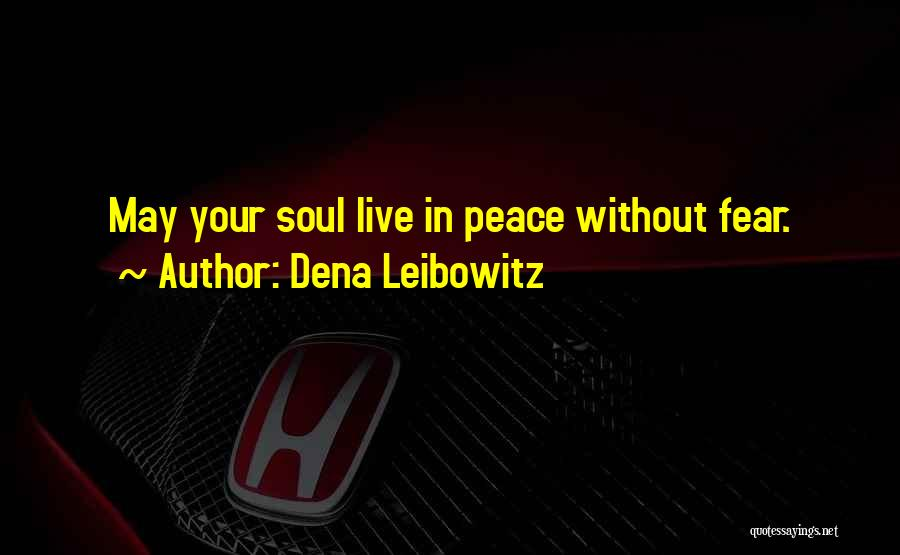 Let Me Live In Peace Quotes By Dena Leibowitz