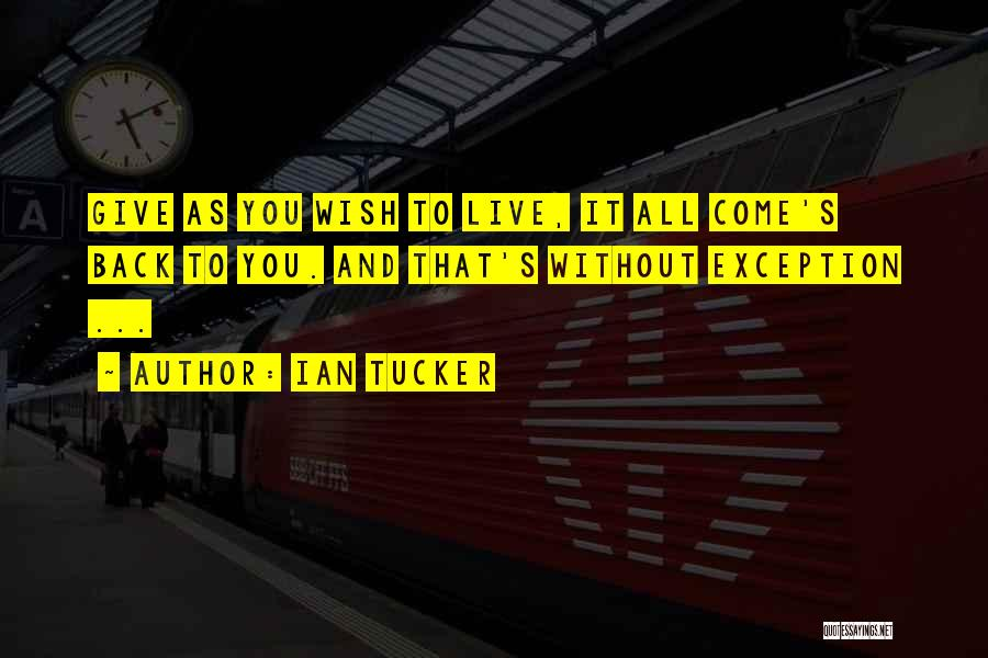Let Me Live In Peace Quotes By Ian Tucker