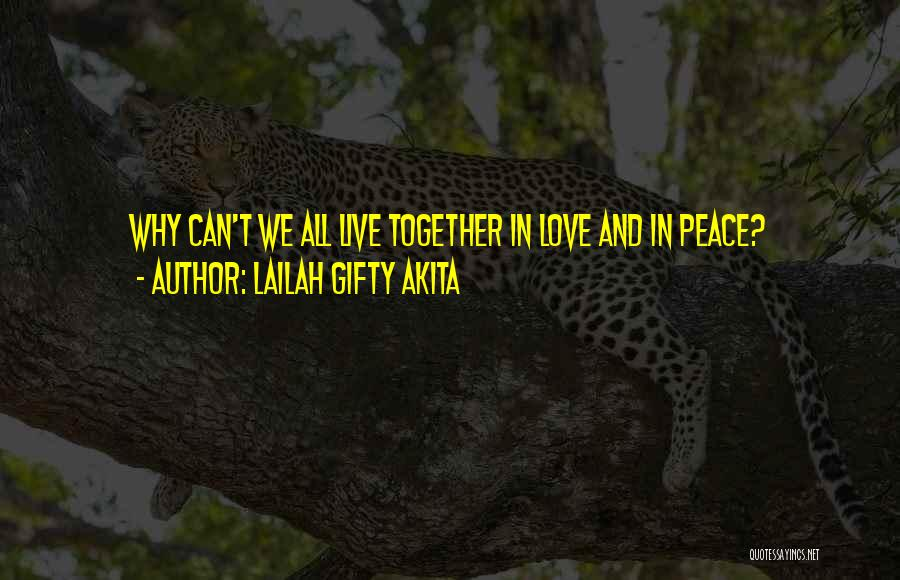 Let Me Live In Peace Quotes By Lailah Gifty Akita