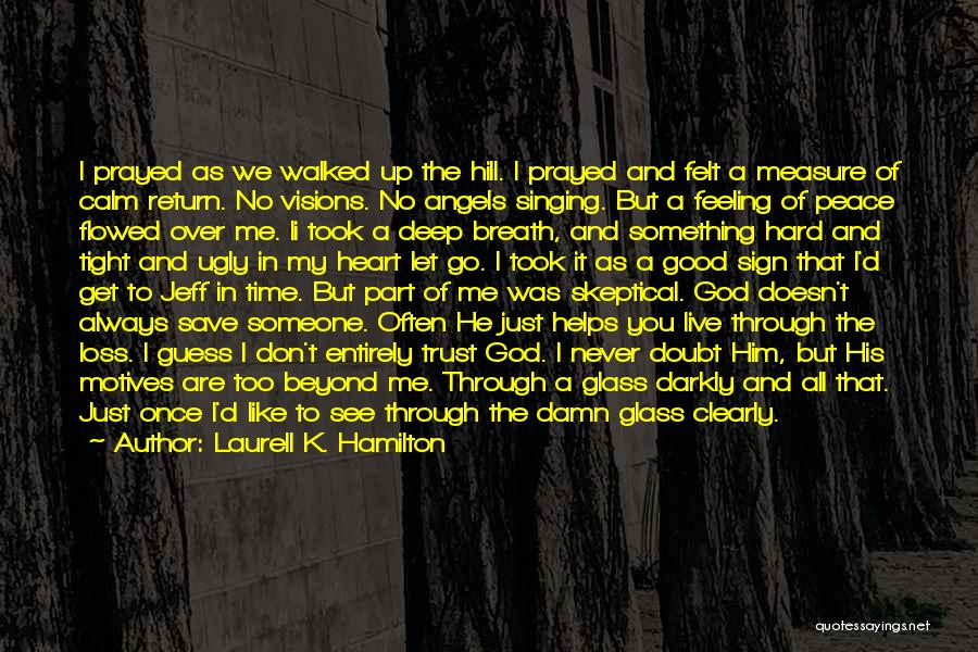 Let Me Live In Peace Quotes By Laurell K. Hamilton