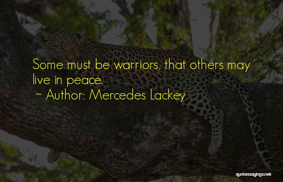 Let Me Live In Peace Quotes By Mercedes Lackey