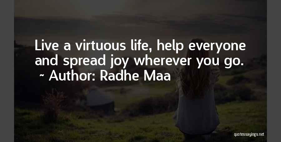 Let Me Live In Peace Quotes By Radhe Maa