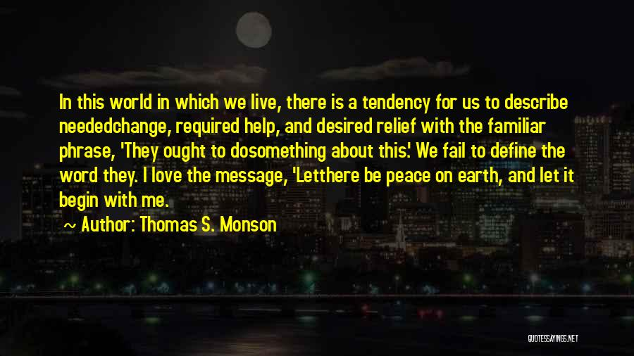 Let Me Live In Peace Quotes By Thomas S. Monson