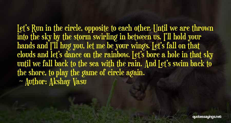 Let Me Love You Again Quotes By Akshay Vasu
