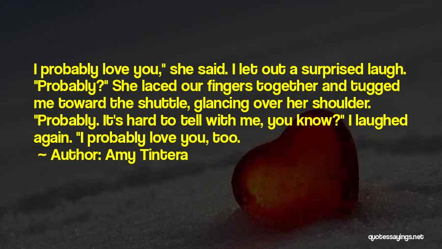 Let Me Love You Again Quotes By Amy Tintera