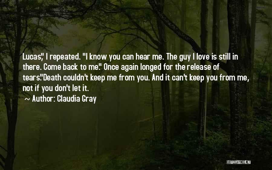 Let Me Love You Again Quotes By Claudia Gray