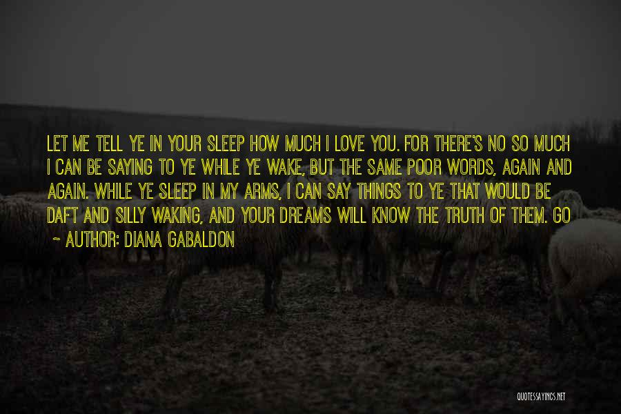 Let Me Love You Again Quotes By Diana Gabaldon