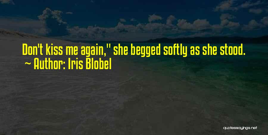 Let Me Love You Again Quotes By Iris Blobel