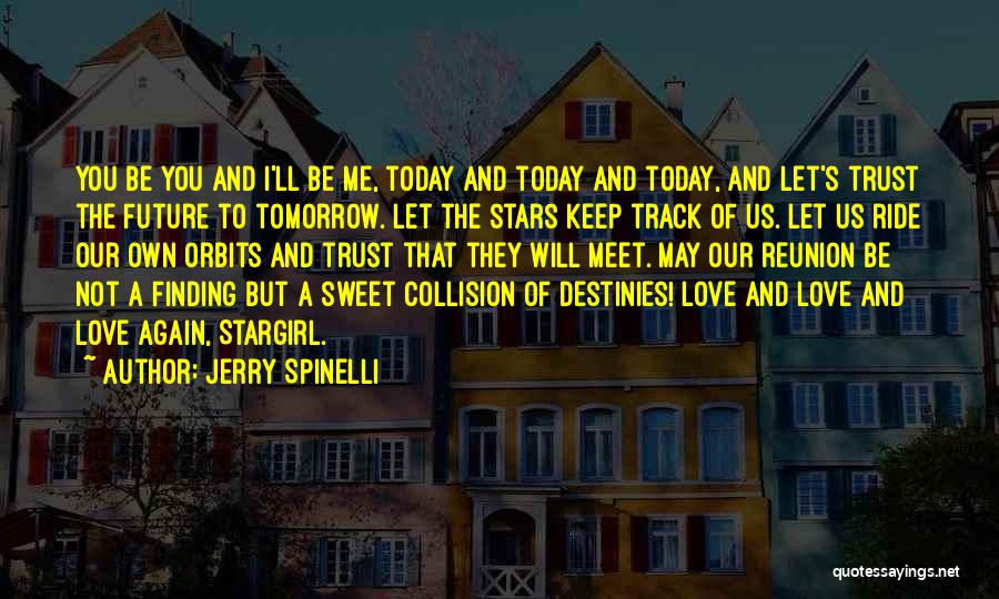 Let Me Love You Again Quotes By Jerry Spinelli