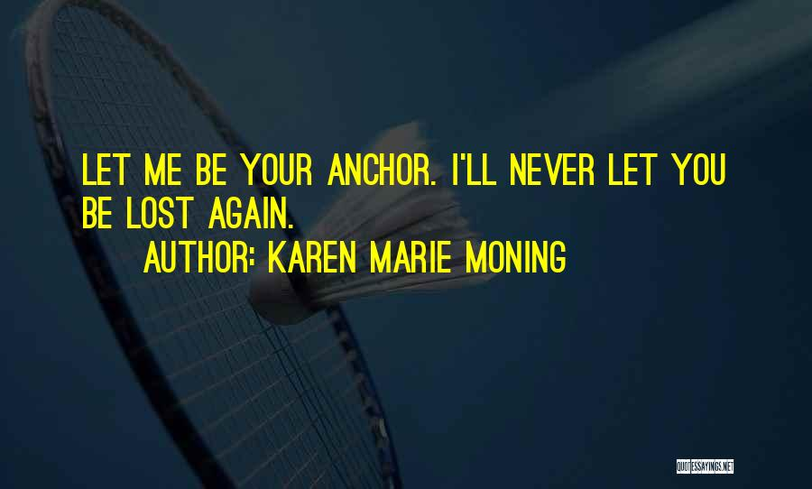 Let Me Love You Again Quotes By Karen Marie Moning
