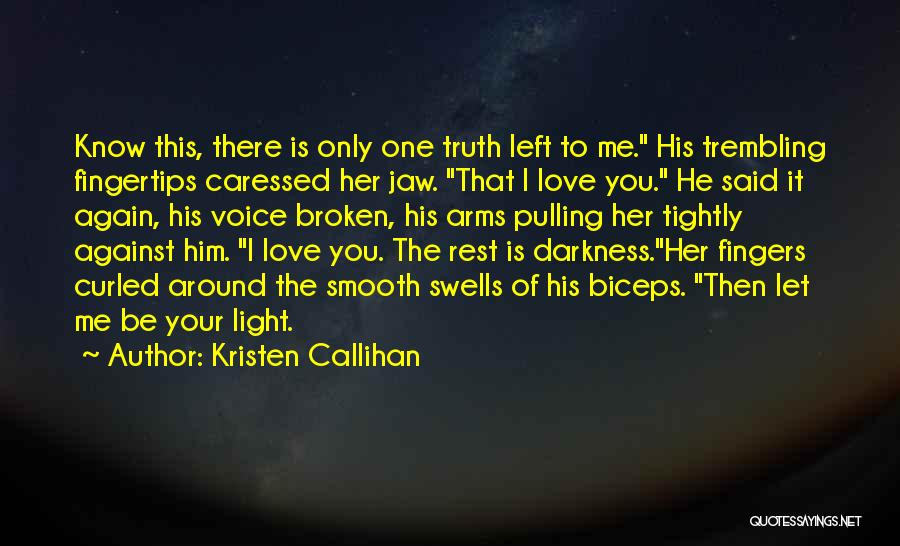 Let Me Love You Again Quotes By Kristen Callihan