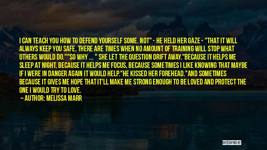 Let Me Love You Again Quotes By Melissa Marr