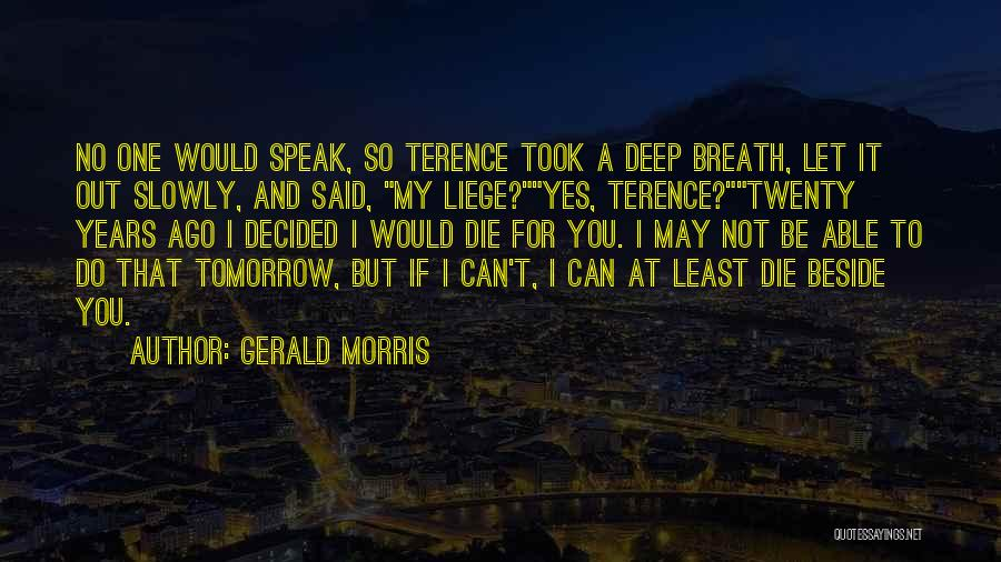 Let No One Quotes By Gerald Morris