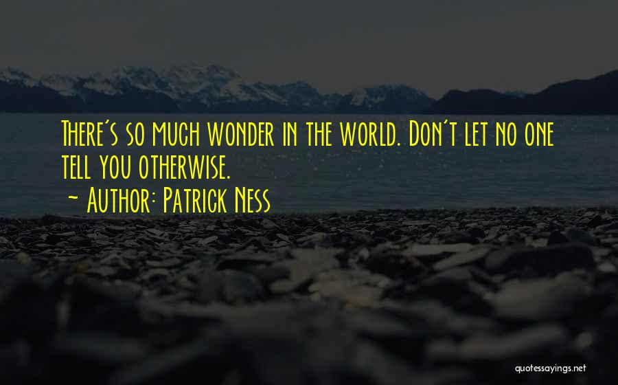 Let No One Quotes By Patrick Ness