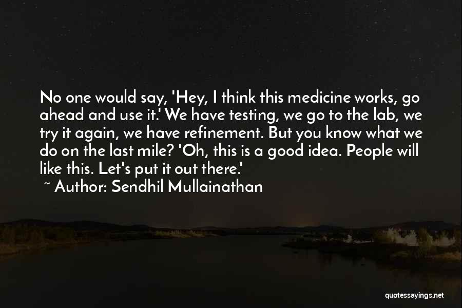 Let No One Quotes By Sendhil Mullainathan
