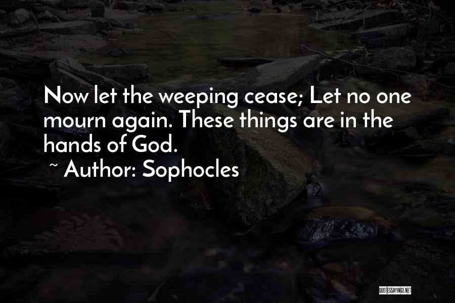 Let No One Quotes By Sophocles