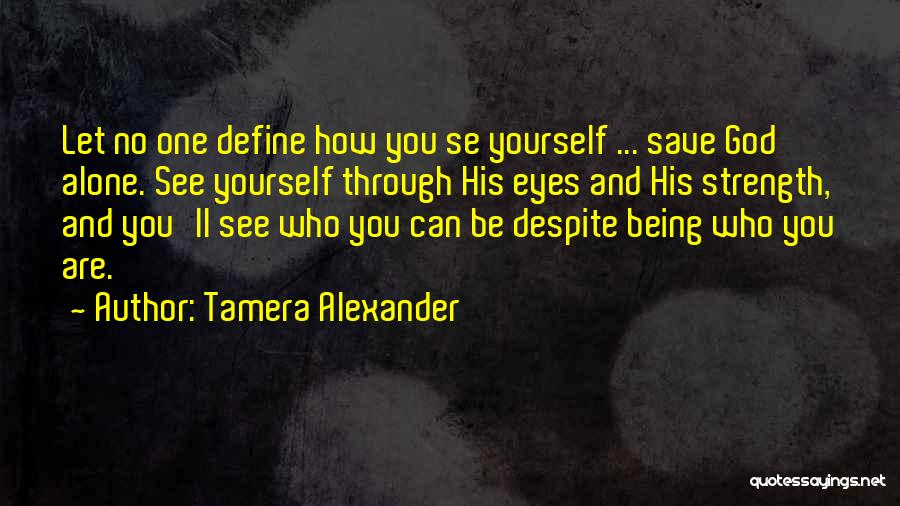 Let No One Quotes By Tamera Alexander