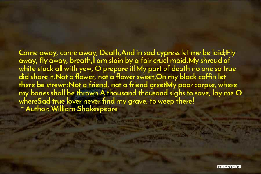 Let No One Quotes By William Shakespeare