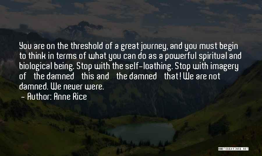 Let The Journey Begin Quotes By Anne Rice