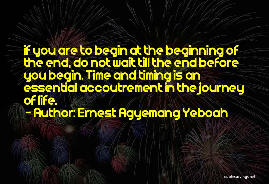 Let The Journey Begin Quotes By Ernest Agyemang Yeboah